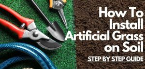 how to lay artificial grass on soil