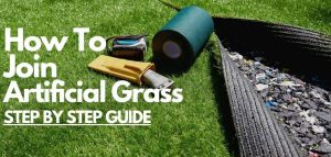 How to Join Artificial Grass